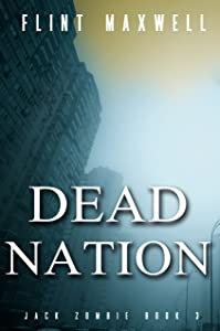 Dead Nation: A Zombie Novel (Jack Zombie Book 3)
