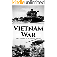 Vietnam War: A History From Beginning to End (English Edition)