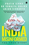 India Misinformed: The True Story