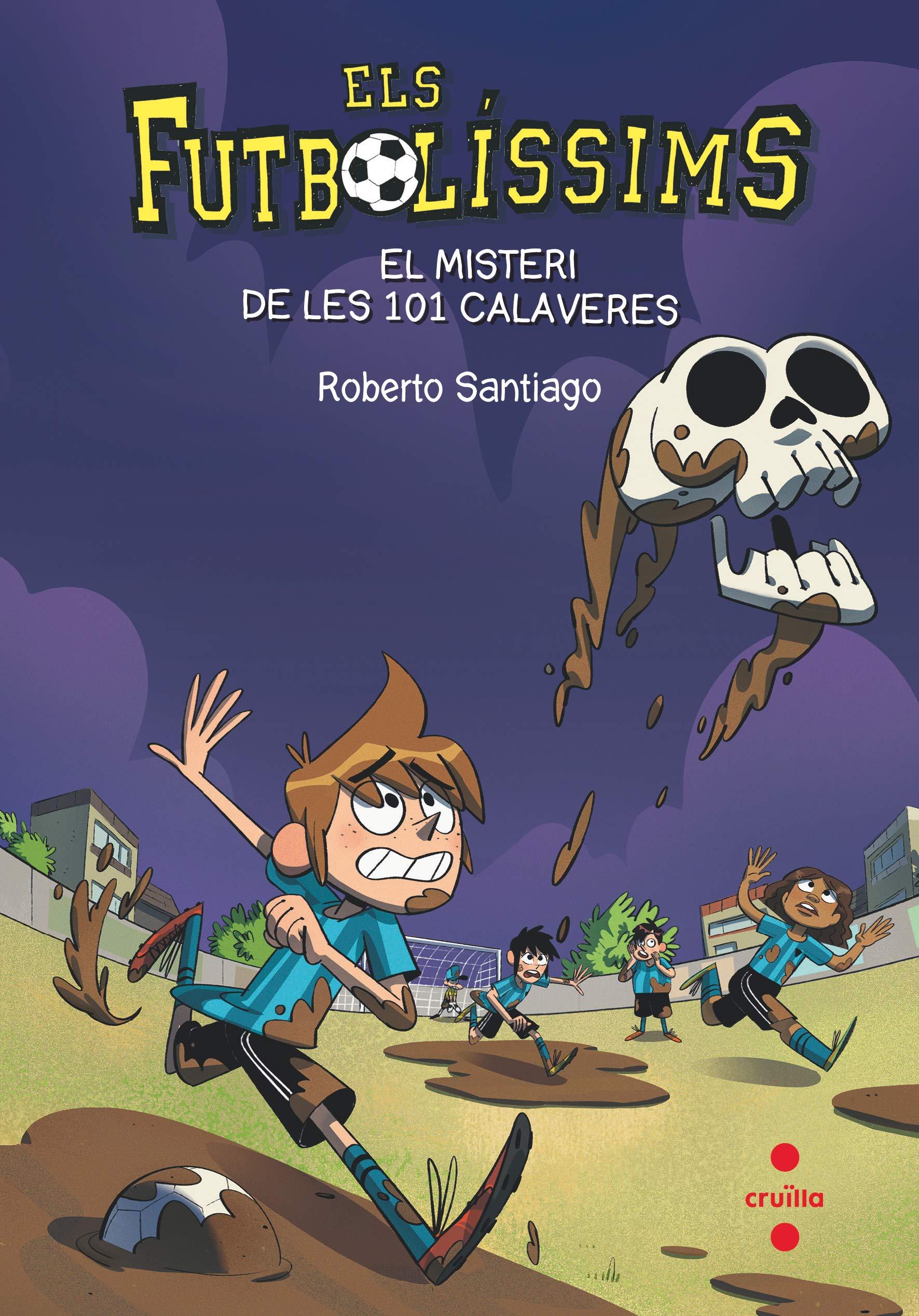 El misteri de les 101 calaveres (Los Futbolísimos) por Roberto Santiago