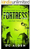 Fortress: A Military Action Thriller. (The Deep State Series Book 2)