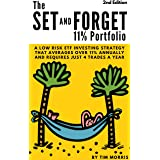 The Set and Forget 11% Portfolio: A Low Risk ETF Investing Strategy That Averages Over 11% Annually and Requires Just 4 Trade