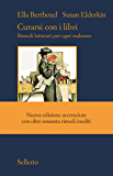 Curarsi con i libri: Rimedi letterari per ogni malanno. Nuova edizione accresciuta