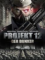 Projekt 12: Der Bunker [dt./OV]