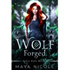 Wolf Forged: A Paranormal Wolf Shifter Romance (Arbor Falls Book 3)