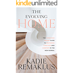 The Evolving Home: The Conscious Design Guide to Restoring Function and Comfort in the New Normal