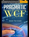 Pragmatic WCF: End To End (English Edition)