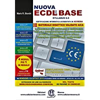 Nuova ECDL più BASE Syllabus 6. Per Windows 10 e Office 2016. Utilizzabile anche con Windows 7, Office 2013, 365, 2010, 2007. Con espansione online