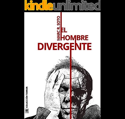 El hombre divergente: Antología de terror español eBook: Soto ...