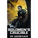 Solomon's Crucible: A LitRPG Apocalypse Begins (Solomon's Crucible Book One)