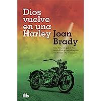 Dios vuelve en una Harley: Una historia que