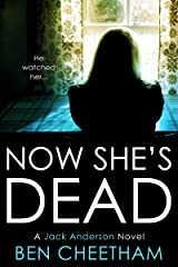 Now She's Dead: A psychological suspense thriller that unwinds in dizzying spirals (Jack Anderson Book 1) Kindle Edition