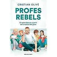 Profes rebels: El repte d'educar a partir de la realitat dels joves (ACTUALITAT)