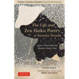 The Life and Zen Haiku Poetry of Santoka Taneda: Japan's Beloved Modern Haiku Poet (Includes a Translation of Santoka's…