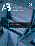 AM Envelope: The potential of Additive Manufacturing for facade constructions