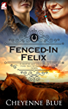 Fenced-In Felix (Girl Meets Girl Series Book 3)