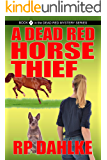 A DEAD RED HORSE THIEF: A Lalla Bains Novella (THE DEAD RED MYSTERY SERIES Book 7)