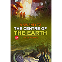 A Journey to the Centre of the Earth (Annotated): With Original Illustrations (English Edition)