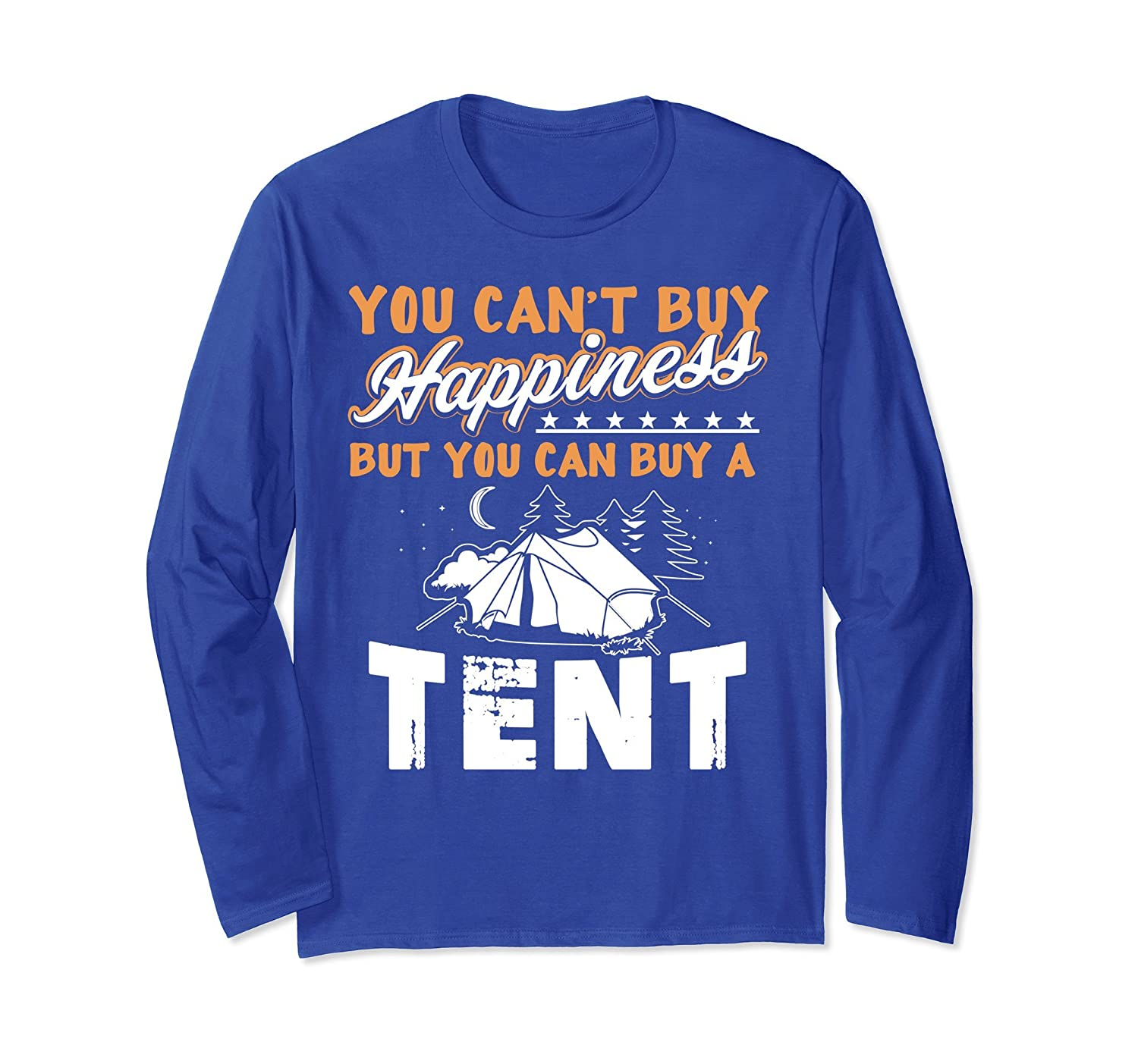 You Can't Buy Happiness You Can Buy a Tent Long Sleeve Shirt-mt
