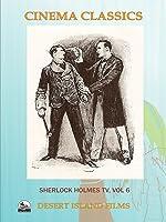 Sherlock Holmes TV, vol 6