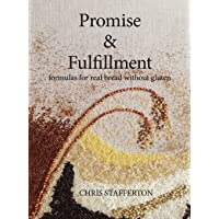 Promise & Fulfillment: formulas for real bread without gluten