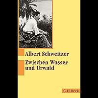 Zwischen Wasser und Urwald: Erlebnisse und Beobachtungen eines Arztes im Urwald Äquatorialafrikas (Beck Paperback)
