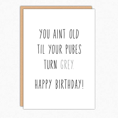 Funny Birthday Cards 158 Pubes Turn Grey Card 30th 40th Friend