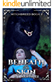 Beneath the Skin: A Richly Dark High Fantasy Series Book # 2 (WITCHBREED)