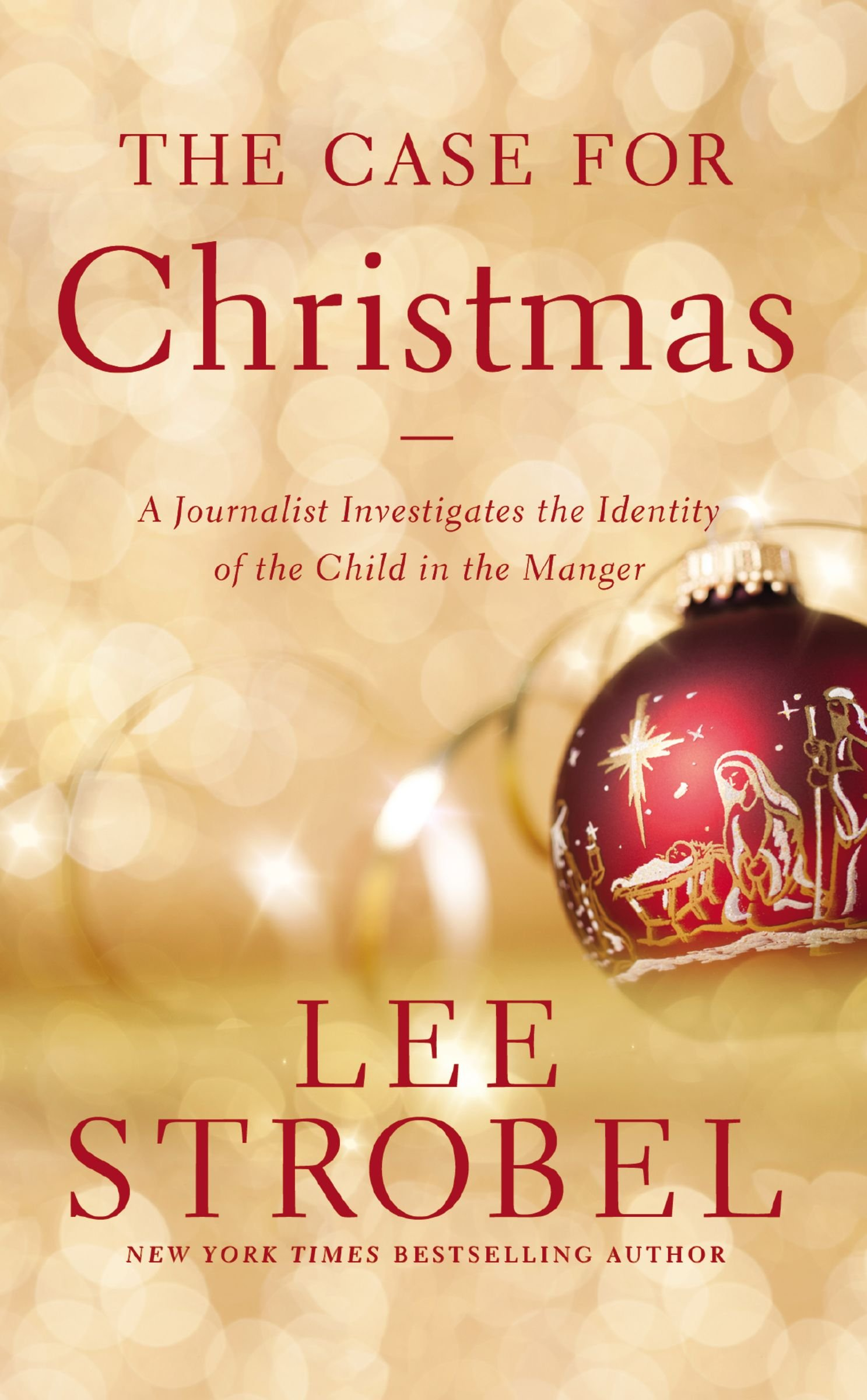 The Case for Christmas: A Journalist Investigates the Identity of the Child in the Manger - Lee Strobel epub/mobi