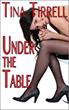 Under the Table: *a Foot Worship Fantasy*