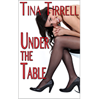 Under the Table: *a Foot Worship Fantasy* (English Edition)