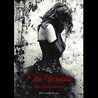 Elsie Waldon: T.1 - Métamorphose