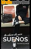 La Chica de Mis Sueños (Spanish Edition)