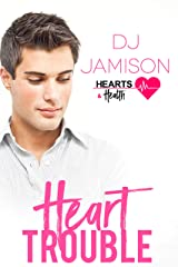 Heart Trouble (Hearts and Health Book 1) Kindle Edition