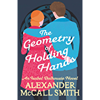 The Geometry of Holding Hands (Isabel Dalhousie Novels) (English Edition)