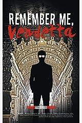 Remember Me, Vendetta Paperback