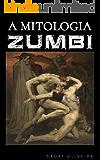 A Mitologia Zumbi