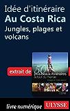 Idée d'itinéraire au Costa Rica - jungles, plages et volcans