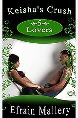 Men's Erotica: Keisha's Crush 5 – Lovers (Keisha's Crush) Kindle Edition