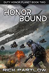 Honor Bound: A Military Sci-Fi Series (Duty, Honor, Planet Book 2) Kindle Edition