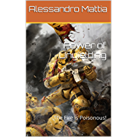 Power of Unyielding: The Fire is Poisonous! (Italian Edition)
