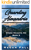 Guarding Alexandria: Stone Knights MC Book 5