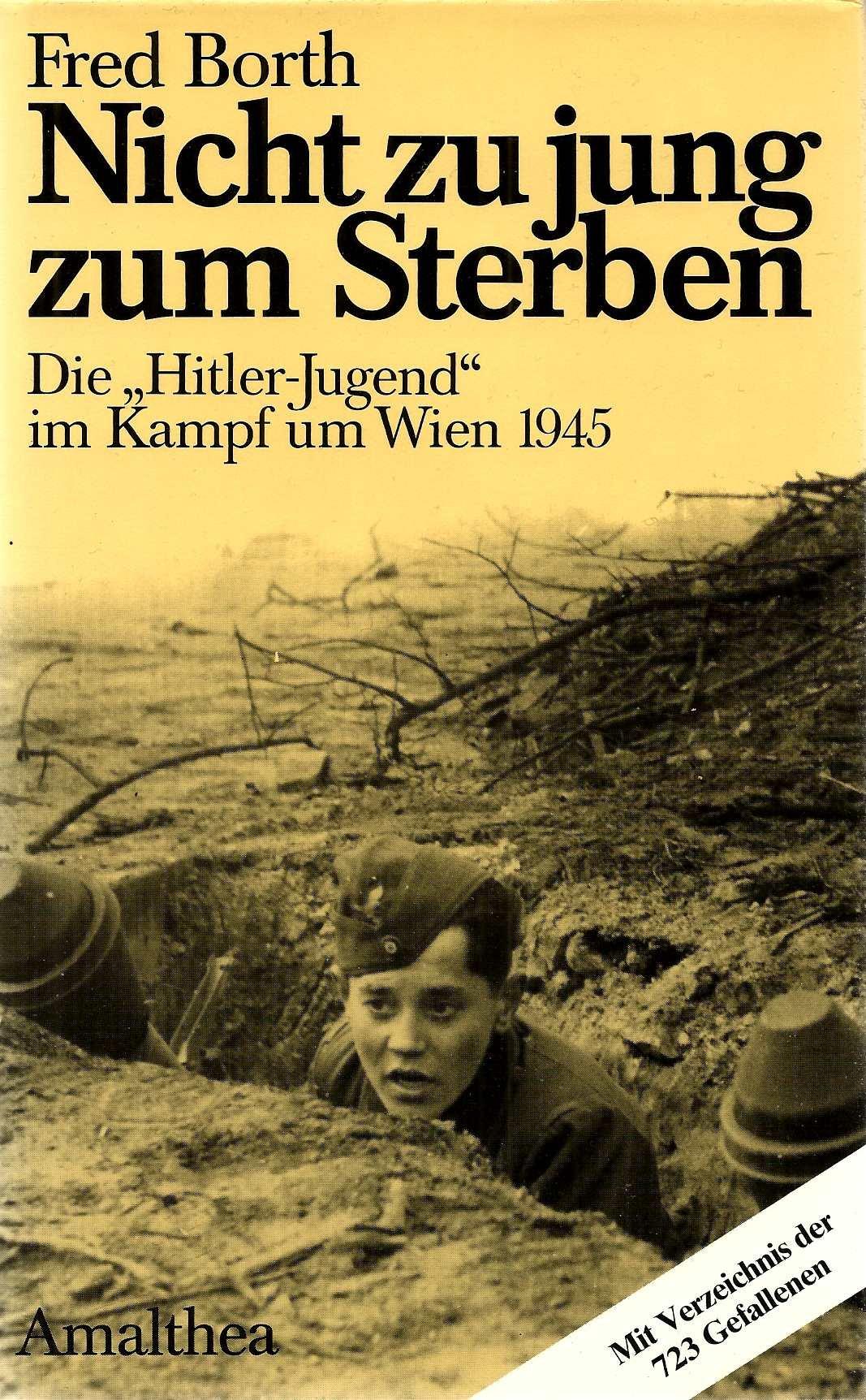 Nicht zu jung zum Sterben: DieHitler-Jugend im Kampf um Wien 1945