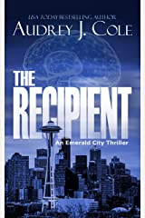 The Recipient (Emerald City Thriller Book 1) Kindle Edition