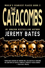 The Catacombs: A psychological horror thriller (World's Scariest Places Book 2) Kindle Edition