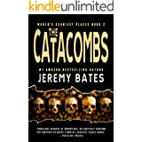 The Catacombs: A psychological horror thriller (World's Scariest Places Book 2)