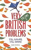 Very British Problems Volume III: Still Awkward, Still Raining