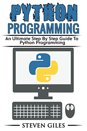 Python Programming: Learn How To Program Python; With Hacking Techniques; Step By Step Guide; How To USe Python; Become And Expert Python Programmer!