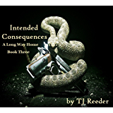 Intended Consequences, A long way home, book three