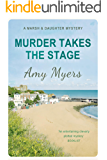 Murder Takes the Stage (Marsh and Daughter Book 6)
